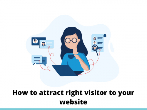 How to attract right visitor to your website