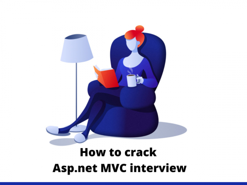 How to crack Asp.net MVC interview