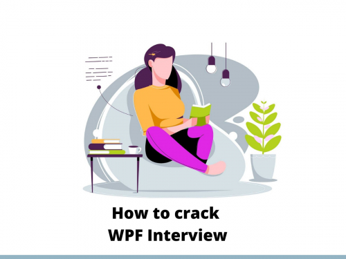 How to crack WPF Interview