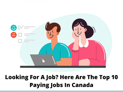 Looking For A Job? Here Are The Top 10 Paying Jobs In Canada