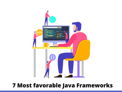 7 Most favorable  Java Frameworks