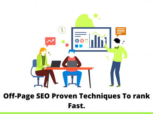 Off-Page SEO Proven Techniques To rank Fast.