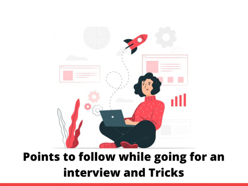 Points to follow while going for an interview