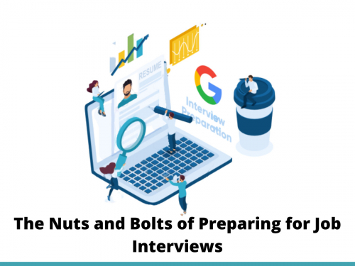 The Nuts and Bolts of Preparing for Job Interviews