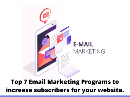 Top 7 Email marketing programs to increase subscribers for your website.