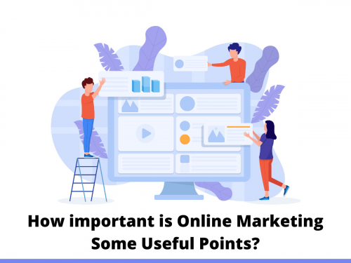 How important is online marketing Some Useful Points?