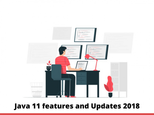 Java 11 features and Updates 2018
