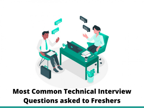 Most Common Technical Interview Questions asked to Freshers
