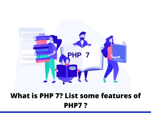What is PHP 7? List some features of PHP7 ?
