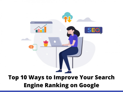 Top 10 Ways to Improve Your Search Engine Ranking on Google