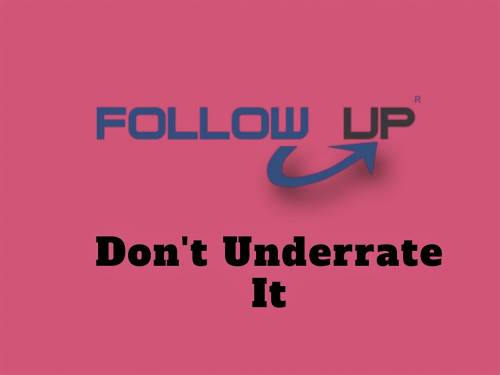 Don't Underrate Following up: The most important interview aspect