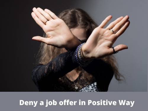How to deny a job offer in Positive Way