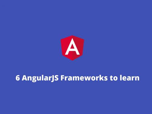 6 AngularJS Frameworks to learn