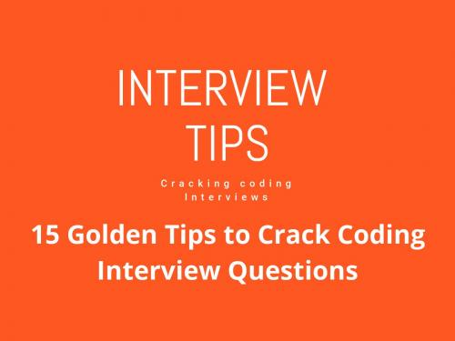 Tips to Crack the Coding Interviews