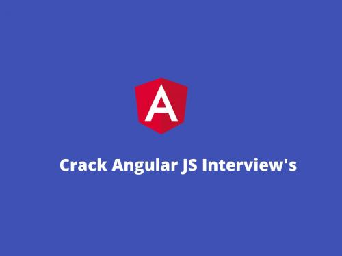 How to Crack AngularJS Interview Questions