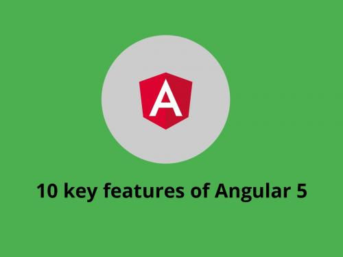 Top 10 key features of Angular 5