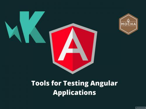Top 5 Tools For Testing  Angular Applications