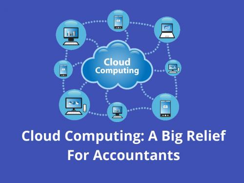 Cloud Computing: A Big Relief For Accountants